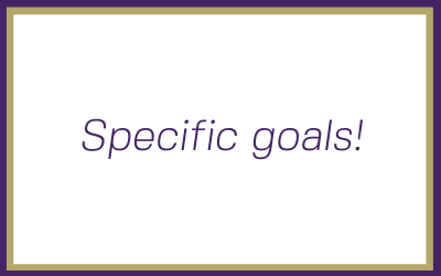 Why setting specific goals are an important tool in your business journey
