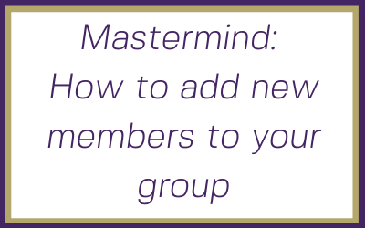 Mastermind: How to add new members to your group