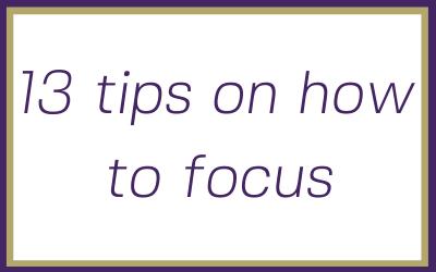 13 tips to help aspiring Solopreneurs focus on business